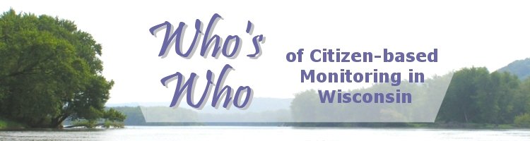 Whos Who of Citizen-based Monitoring in Wisconsin. Photo: Wisconsin River - K. Mooney